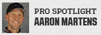 Pro Spotlight: Aaron Martens