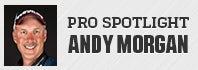Pro Spotlight: Andy Morgan