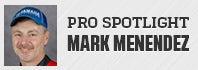 Pro Spotlight: Mark Menendez