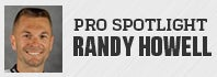 Pro Spotlight: Randy Howell