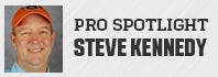 Pro Spotlight: Steve Kennedy