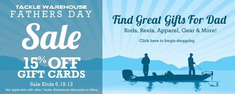 Father's Day Sale at Tackle Warehouse